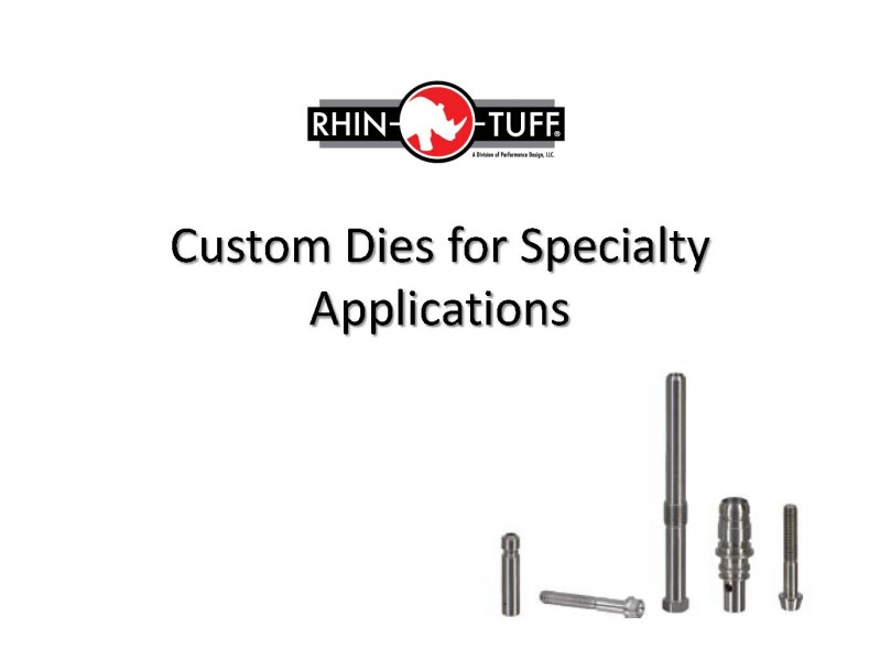 Custom Dies for Specialty Applications